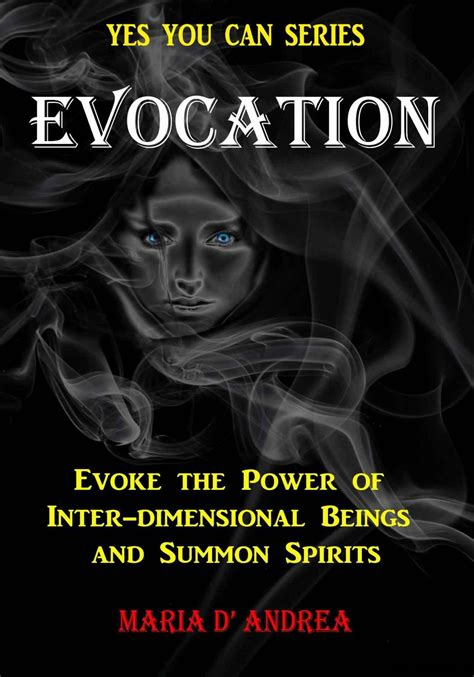 Evocation: Evoke The Power Of Inter-dimensional Beings And