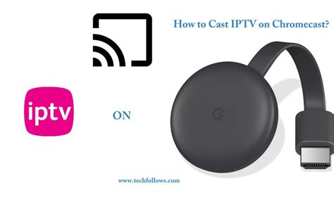 How to Cast IPTV Channels on Chromecast Connected TV [2020